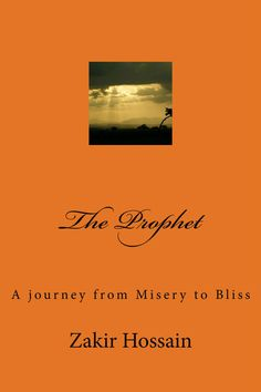The Prophet: A journey from Misery to Bliss ( 75 original poems)  (pdf copy)