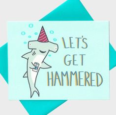Funny Birthday Card Lets Get Hammered Hammerhead By TurtlesSoup 21st Cards Design