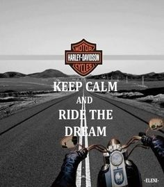 KEEP CALM AND RIDE THE DREAM (Harley Davidson) - created by eleni