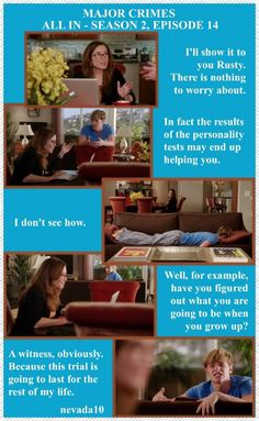 This is my offering for the required quote. So hard to choose, since Major Crimes has so many great lines. Here's one of my favorite pieces of dialogue from Season 2, episode 14 - All In.