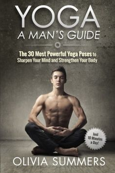 Yoga For Men is Taking Over the Fitness World!Have you always believed that yoga was merely for hot girls in tight clothes? Well, sorry guys, but I'm here to shatter that belief! Despite what you migh...