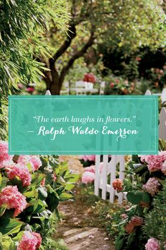 """""""The earth laughs in flowers.""""   - CountryLiving.com"""