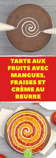 Tarte aux fruits avec mangues, fraises et crème au beurre #bonap #recette #pâtisserie #tarte #fruits #gâteau