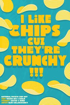 """I like chips cuz they're crunchy!!! National Potato Chip Day"" - Featuring Macro reg & bold from Gustav & Burn - Art by Blue Collar Agency #fontspiration #fonts #typography #design"