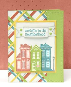"""""""Welcome to the Neighborhood"""" card idea from #CTMH. I haven't used this set yet - but I really like this card"""