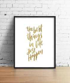 the best things in life faux gold tumblr funny by AngiesPrints