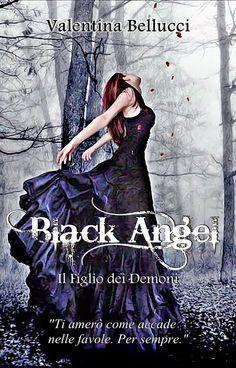 Peccati di Penna: SEGNALAZIONE - Black Angel di Valentina Bellucci