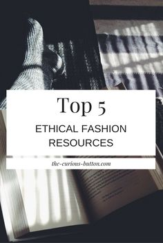 Top 5 Ethical Fashion Resources   The Curious Button, an ethically conscious fashion + lifestyle blog.