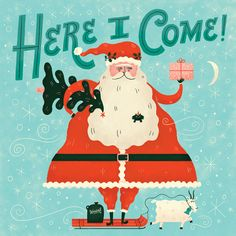 Father Christmas is heading your way! by Mary Kate McDevitt