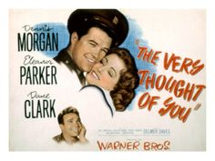 The Very Thought of You, Dennis Morgan, Eleanor Parker, Dane Clark, 1944 Premium Poster at Art.com