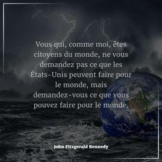 """#Citation du jour : #Attitude & #Pensée #Positive. """"Vous qui, comme moi, êtes citoyens du monde, ne vous demandez pas ce que les États-Unis peuvent faire pour le monde, mais demandez-vous ce que vous pouvez faire pour le monde."""" - John Fitzgerald Kennedy  #Vivez & #Participez aux #Développements de vos compétences dans un des secteurs chez www.bionoxo.com de santé et bien-être."""
