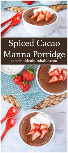 A recipe for Spiced Cacao Manna Porridge from the cookbook, Amber & Rye- Tara's Multicultural Table- Semolina is simmered in milk with cacao powder and spices until thickened.