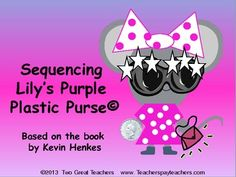 "This product is based on the book ""Lily's Purple Plastic Purse""© by Kevin Henkes available at book stores everywhere. Read the book to your students. Have them sequence the story and then construct the booklet. (There is one set of pages with picture clues for lower level students and one with numbers only for higher level students.) Once appropriate sections are glued in place, have students cut out the triangle pages. Take a piece of 9x12 gray construction paper and cut into a 9x9…"