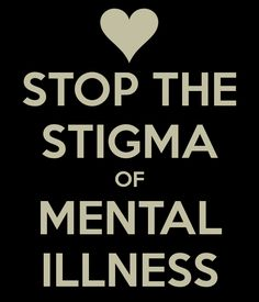 It's time to stop the stigma of mental illness! Mental Health Stigma, Mental Health Quotes, Mental Illness Stigma, Mental Illness Awareness Week, Mental Health Problems, Mental Disorders, Bipolar Disorder, Infp, Otto Von Bismarck