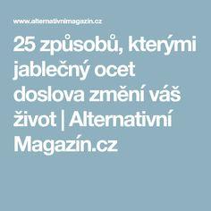 25 způsobů, kterými jablečný ocet doslova změní váš život   Alternativní Magazín.cz