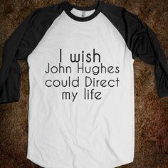 Yeah, I want this too. John Hughes. :)
