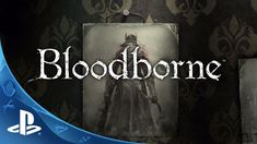 Bloodborne - Official Story Trailer: The Hunt Begins   PS4