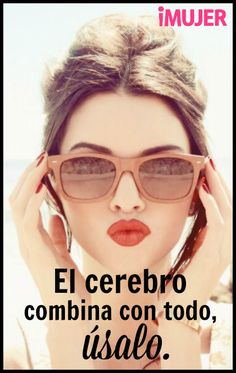 Your brain goes with everything. Motivational Phrases, Inspirational Quotes, Woman Quotes, Life Quotes, General Quotes, The Ugly Truth, Most Beautiful Faces, Spanish Quotes, Love Words