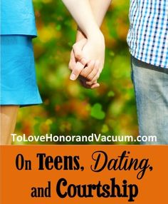 7 Steps to Raising a Teen Who Won't Date Too Young - To Love, Honor and Vacuum