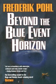 Beyond the Blue Event Horizon by Frederik Pohl (Heechee Saga: Book Two)