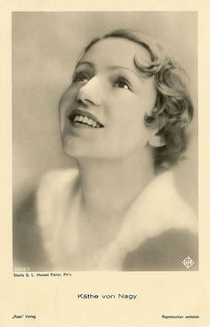 """Hungarian actress Käthe von Nagy (1904 - 1973). In the early 1930's she became a fashionable and charming star of the German and French cinema."""