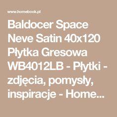 Baldocer Space Neve Satin 40x120 Płytka Gresowa WB4012LB - Płytki - zdjęcia, pomysły, inspiracje - Homebook