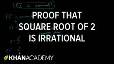 Proof that square root of 2 is irrational | Algebra I | Khan Academy Practice this lesson yourself on KhanAcademy.org right now: http://ift.tt/228zoPW Watch the next lesson: http://ift.tt/1nETU7P Missed the previous lesson? http://ift.tt/228zpn1 Algebra I on Khan Academy: Algebra is the language through which we describe patterns. Think of it as a shorthand of sorts. As opposed to having to do something over and over again algebra gives you a simple way to express that repetitive process…