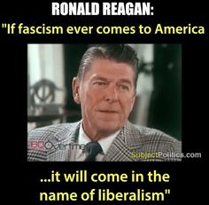 "Ronald Reagan: ""If Fascism Ever Comes To America, It Will Come Under Liberalism""! Ronald Reagan Quotes, President Ronald Reagan, Uncle Sam's Misguided Children, Political Quotes, Political Comedy, Political Topics, Quotes Thoughts, And So It Begins, Liberal Logic"