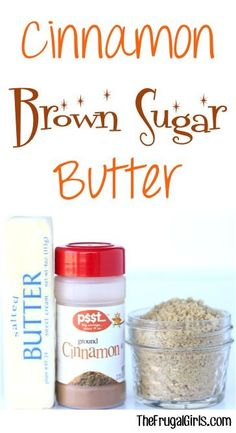 Cinnamon Brown Sugar Butter Recipe from TheFrugalGirls.com