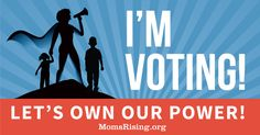 The votes of women and moms can decide the outcome of many elections across this country. And the truth is, moms, dads and families across the country are relying on us (on you!) to vote for families. Take a moment to pledge to vote! Your vote matters. Together we're a powerful voice for children and families!