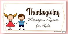 Gratitude, Thankful Messages, Thanksgiving Quotes for Kids