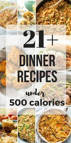 These 21+ Meals Under 500 Calories are all hearty, healthy meals, with many high in protein -- they will keep you going all day long! | easy recipes | low calorie | high protein | healthy dinner | diet | health | fitness