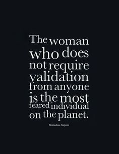 I don't need your validation, but the real you.