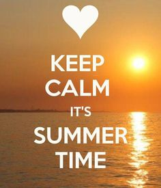 Keep Calm it's Summer Time #quote
