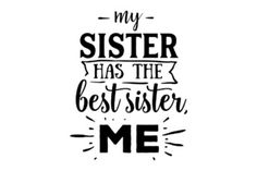 My Sister Has the Best Sister - Me (SVG Cut file) by Creative Fabrica Crafts · Creative Fabrica Funny Snaps, Promoted To Big Sister, Circuit Design, Best Sister, Games For Teens, Svg Cuts, Business Card Design, Cutting Files, Good Things