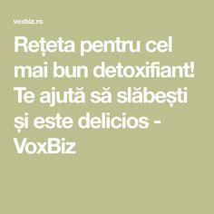 Rețeta pentru cel mai bun detoxifiant! Te ajută să slăbești și este delicios - VoxBiz Mai