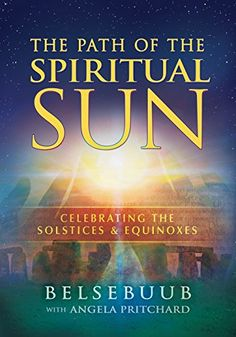 Path of the Spiritual Sun: Celebrating the Solstices and ...