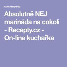 Absolutně NEJ marináda na cokoli  - Recepty.cz - On-line kuchařka