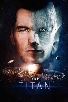 Watch The Titan (2018) : Full Movie Online