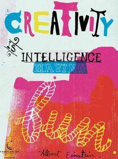 Creativity is intelligence having fun. - Albert Einstein