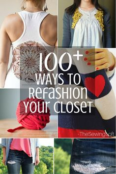Clothing Refashion made simple! You can transform just about every item in your closet and this mega list of DIY projects shows you how.