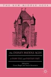 Medievally Speaking: Pugh and Aronstein, eds: The Disney Middle Ages