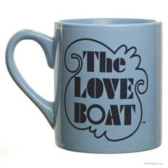 The Love Boat Coffee Mug http://www.retroplanet.com/PROD/37756