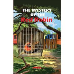 'The Mystery of the Red Robin' by Manichand Beharilal, illustrated by Melvyn Naidoo. Distributed by BK Publishing. Robin Bird, Children Books, Mystery, Entertainment, Outdoor Structures, Education, Illustration, Red, Children's Books