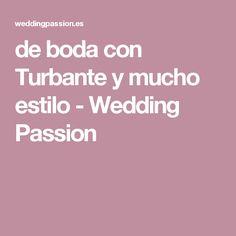 de boda con Turbante y mucho estilo - Wedding Passion