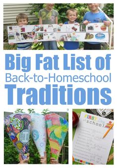 Big-Fat-List-of Back to Homeschool traditions. Good list of traditions, but my favorite idea is to have each child their own first day to celebrate. Example, youngest goes on Monday. Help him through all his individual subjects. One-on-one attention. Then on Tuesday, next oldest goes while the youngest and other siblings have the day off. Then so on. After each has their own first day, have a field trip day and on Monday start with everybody.