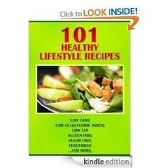 The Healthy Lifestyle Recipe Cookbook – Gluten Free, Low Carb, Low Fat