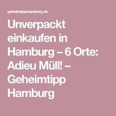 cb3b8fb01918ea Unverpackt einkaufen in Hamburg – 6 Orte  Adieu Müll! – Geheimtipp Hamburg