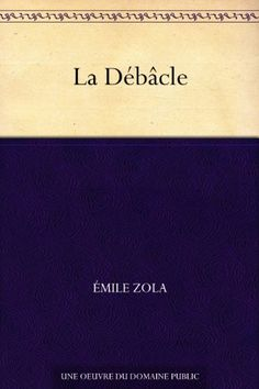 La Débâcle eBook: Émile Zola: Amazon.fr: Livres