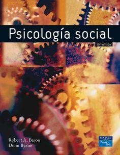 PSICOLOGÍA SOCIAL 10ED Autor: Robert A. Baron   Editorial: Pearson  Edición: 10 ISBN: 9788420543321 ISBN ebook: 9788483226957 Páginas: 608 Área: Ciencias Sociales y Educación Sección: Psicología  http://www.ingebook.com/ib/NPcd/IB_BooksVis?cod_primaria=1000187&codigo_libro=4848